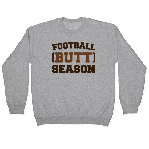 Football Butt Season Pullover