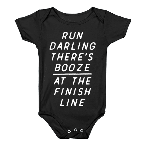 Run Darling There's Booze At The Finish Line White Baby Onesy