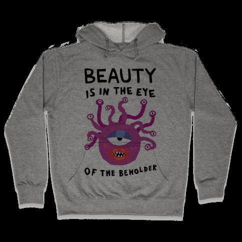 Beauty Is In The Eye Of The Beholder Hooded Sweatshirt
