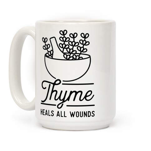 Thyme Heals All Wounds Coffee Mug