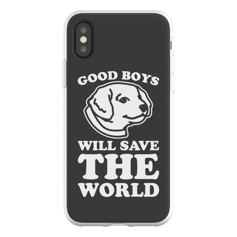 Good Boys Will Save The World Phone Flexi-Case