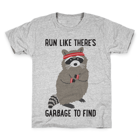Run Like There's Garbage To Find Kids T-Shirt