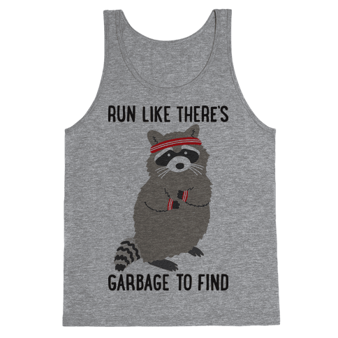 Run Like There's Garbage To Find Tank Top