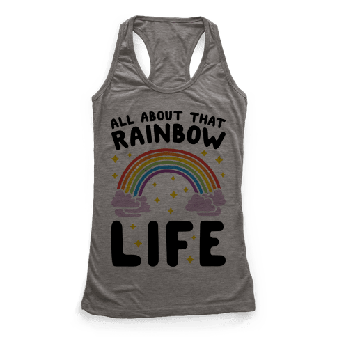 All About That Rainbow Life Racerback Tank Top