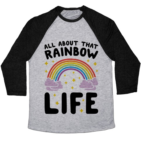 All About That Rainbow Life Baseball Tee