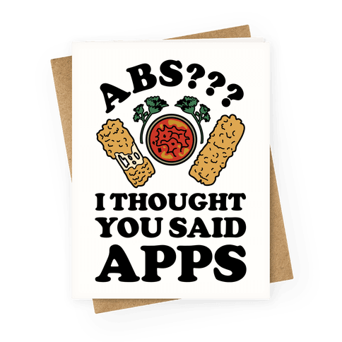 Abs I Thought You Said Apps Greeting Card