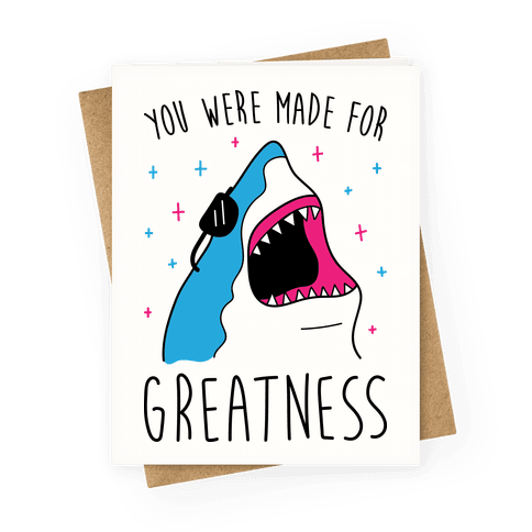 You Were Made For Greatness Greeting Card