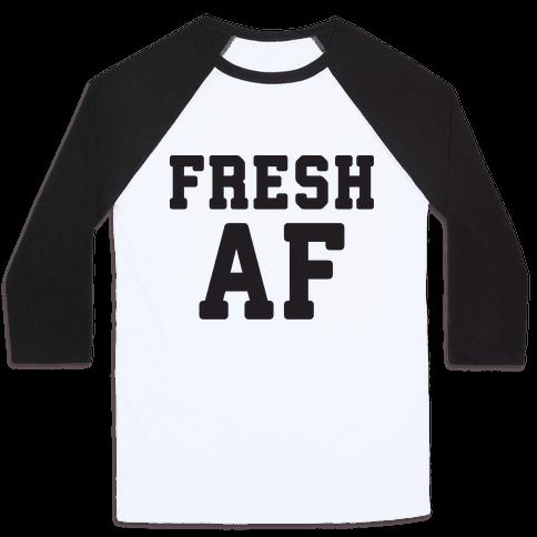 Fresh AF Baseball Tee