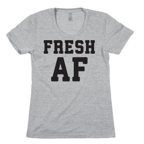 Fresh AF Womens T-Shirt