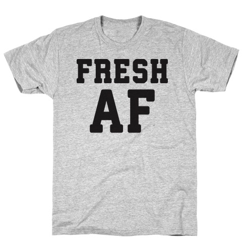 Fresh AF T-Shirt