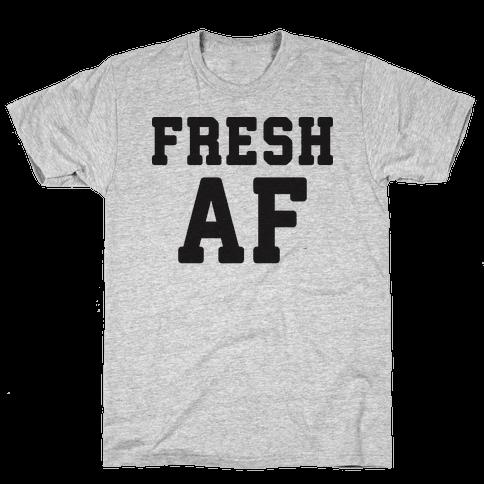 Fresh AF Mens T-Shirt
