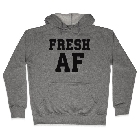 Fresh AF Hooded Sweatshirt