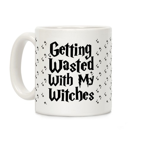 Getting Wasted With My Witches Coffee Mug