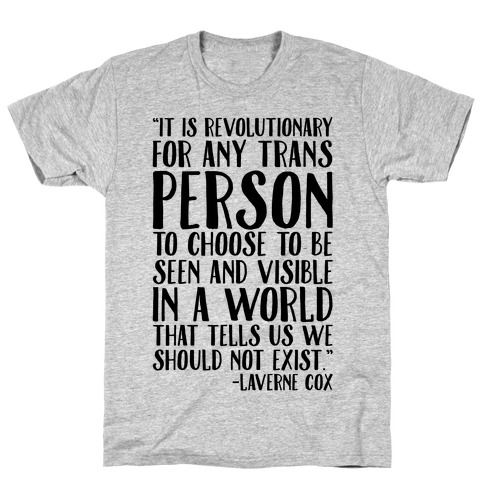 Revolutionary For Any Trans Person To Close To Be Seen And Visible Laverne Cox Quote T-Shirt