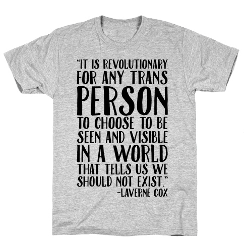 Revolutionary For Any Trans Person To Close To Be Seen And Visible Laverne Cox Quote  Mens T-Shirt