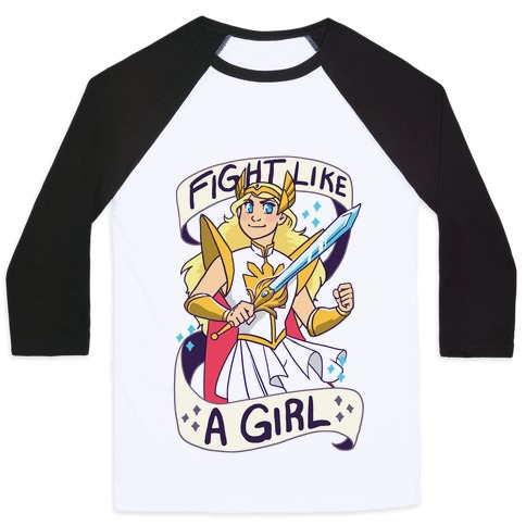 Fight Like a Girl - She-ra  Baseball Tee