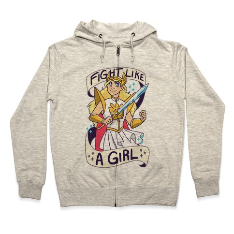 Fight Like a Girl - She-ra  Zip Hoodie