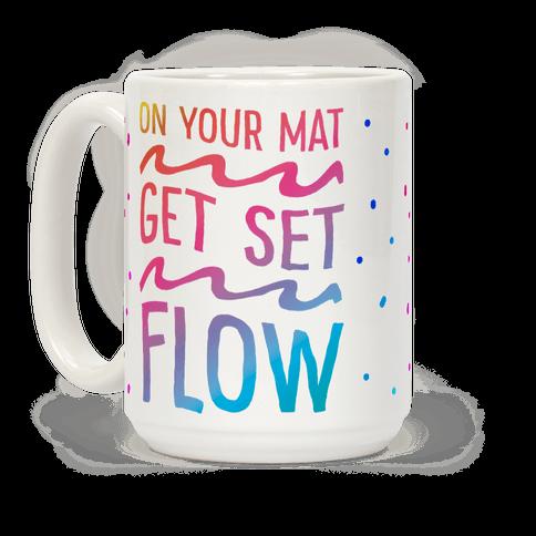 On Your Mat Get Set Flow Yoga Coffee Mug