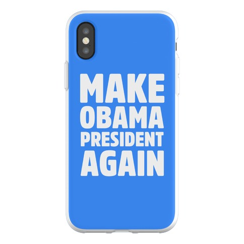 Make Obama President Again Phone Flexi-Case