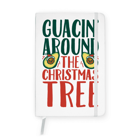 Guacin' Around The Christmas Tree Notebook