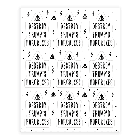 Destroy Trump's Horcruxes Sticker/Decal Sheet
