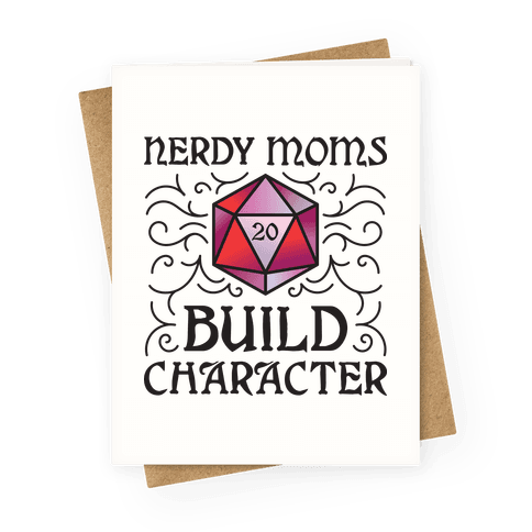 Nerdy Moms Build Character Greeting Card