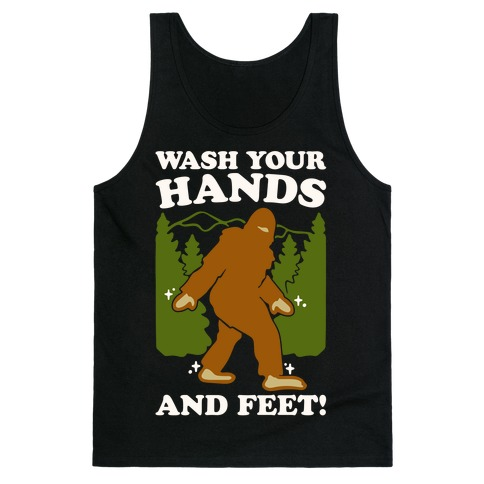 Wash Your Hands and Feet Bigfoot Parody White Print Tank Top