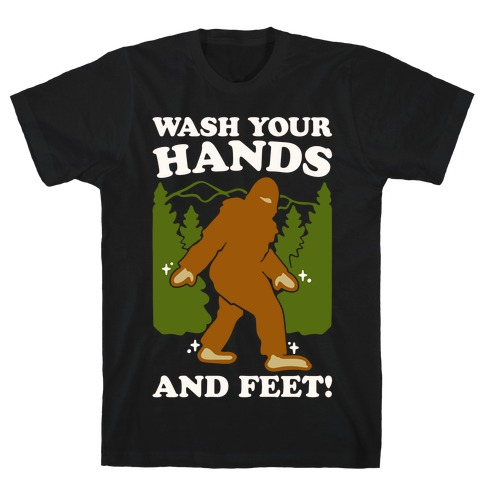 Wash Your Hands and Feet Bigfoot Parody White Print T-Shirt