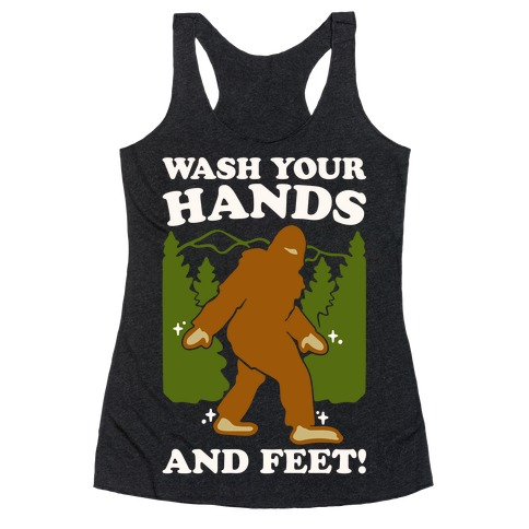 Wash Your Hands and Feet Bigfoot Parody White Print Racerback Tank Top