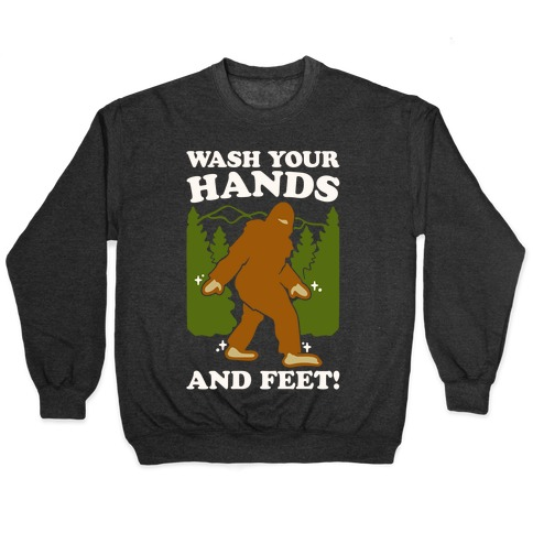 Wash Your Hands and Feet Bigfoot Parody White Print Pullover