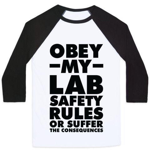 Obey My Lab Safety Rules or Suffer the Consequences Science Teacher Baseball Tee