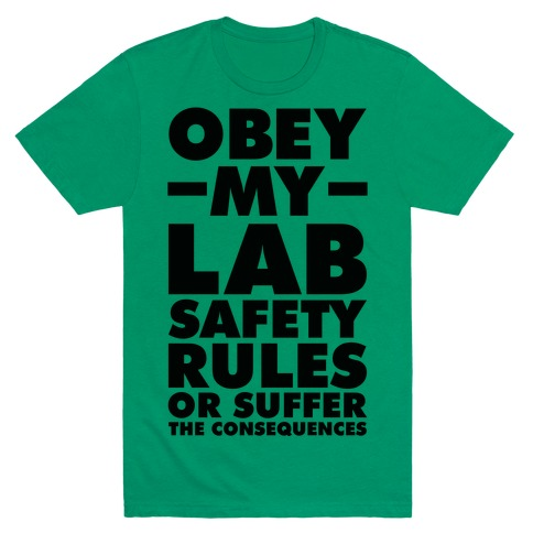 Obey My Lab Safety Rules or Suffer the Consequences Science Teacher T-Shirt