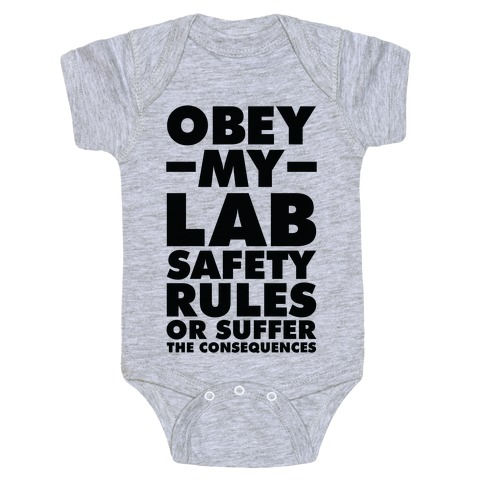 Obey My Lab Safety Rules or Suffer the Consequences Science Teacher Baby Onesy