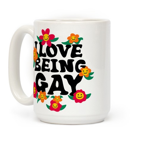 I Love Being Gay Coffee Mug