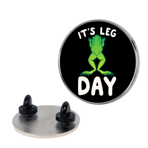 It's Leg Day Frog Parody Pin