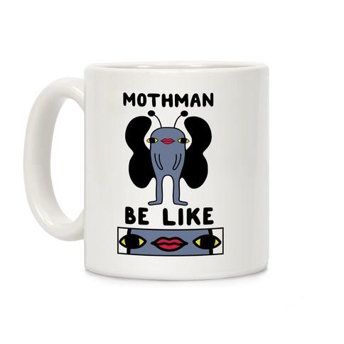 Mothman Be Like Coffee Mug