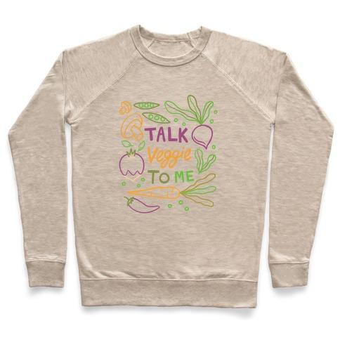 Talk Veggie To Me Pullover
