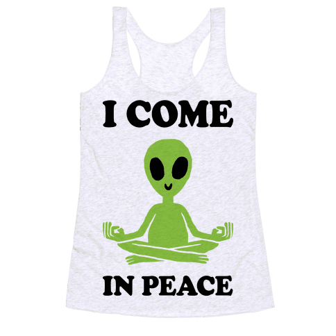 I Come In Peace Racerback Tank Top