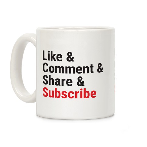 Like Comment Share Subscribe Coffee Mug