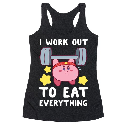 I Work Out to Eat Everything (Kirby) Racerback Tank Top