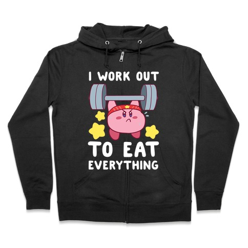 I Work Out to Eat Everything (Kirby) Zip Hoodie