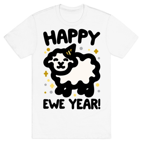 Happy Ewe Year T-Shirt