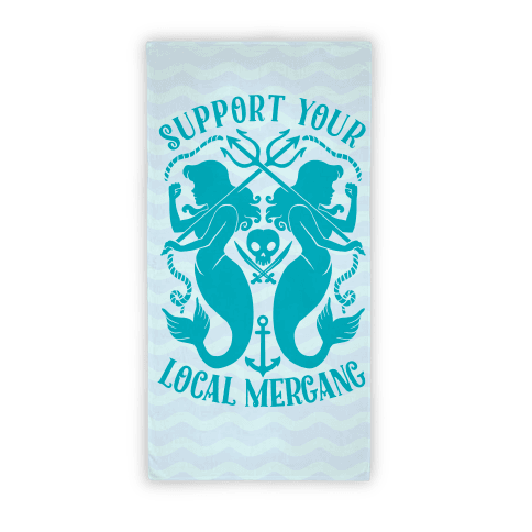 Support Your Local Mergang  Beach Towel