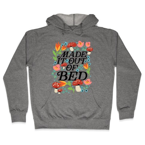Made It Out Of Bed (Floral) Hooded Sweatshirt