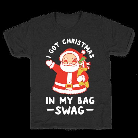 I Got Christmas In My Bag Swag Kids T-Shirt