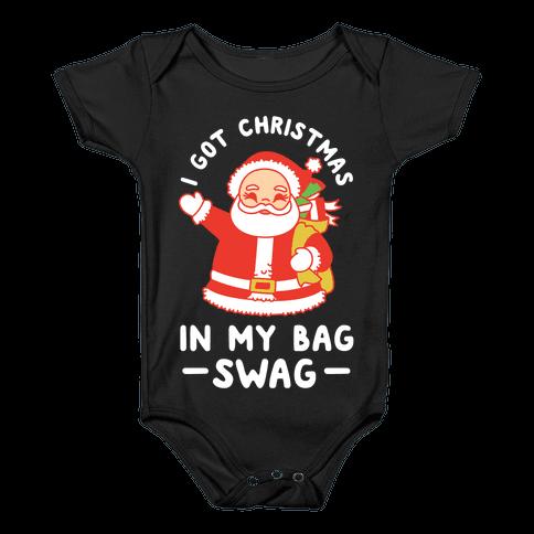 I Got Christmas In My Bag Swag Baby Onesy
