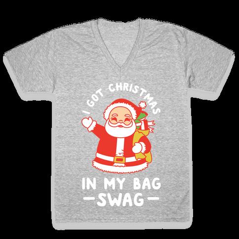 I Got Christmas In My Bag Swag V-Neck Tee Shirt