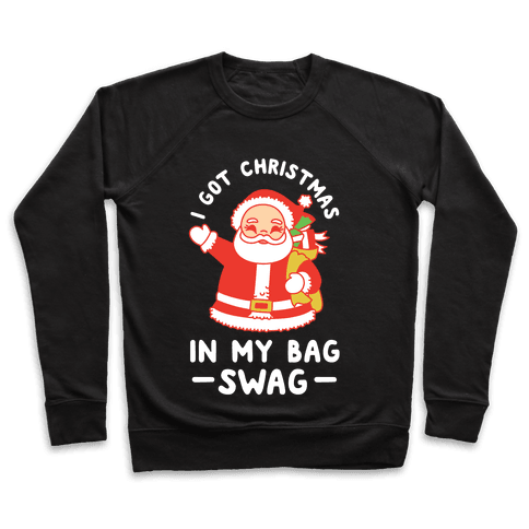 I Got Christmas In My Bag Swag Pullover