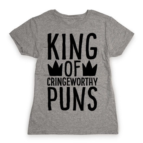 King of Cringeworthy Jokes  Womens T-Shirt