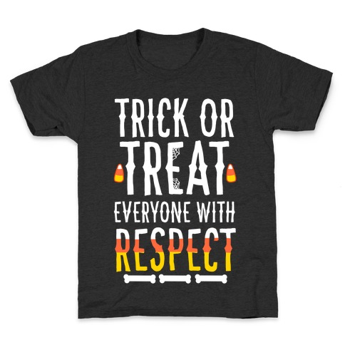 Trick Or Treat Everyone with Respect Kids T-Shirt